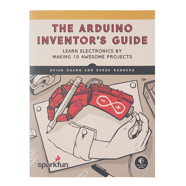 The SparkFun Arduino Inventor s Guide